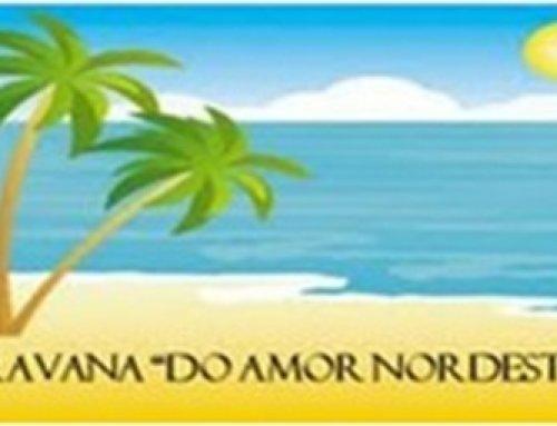 Atividades da Caravana do Amor Nordestino de 15 a 20/05
